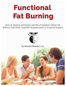 Functional Fat Burning - How to quickly and easily get rid of stubborn belly fat, by Ricardo Miranda, L.Ac.