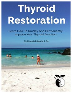 Thyroid Restoration - Learn how to quickly and permanently improve your thyroid function, by Ricardo Miranda, L.Ac.